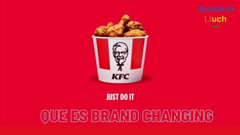 Lee más sobre el artículo ¿Qué es el Brand Changing?