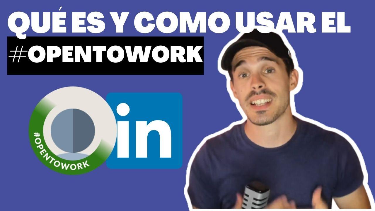 Lee más sobre el artículo Qué es y como usar el Open To Work en LinkedIn